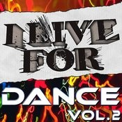 I Live For Dance Vol. 2 Songs