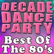 Decade Dance Party - Best Of The 80's Songs