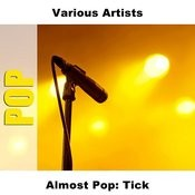 Almost Pop: Tick Songs