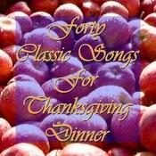 40 Classic Songs For Thanksgiving Dinner Songs
