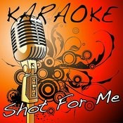 Shot For Me (Drake Karaoke Tribute) Songs