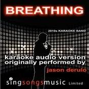 Breathing (Originally Performed By Jason Derulo) [Karaoke Audio Version] Songs