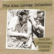 The Alan Lomax Collection From The American Folklife Center Songs