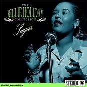 The Billie Holiday Collection- Sugar Songs