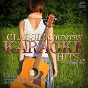 Classic Country Karaoke Hits Vol. 45 Songs