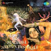 Jal Bin Machhli Nritya Bin Bijli Songs