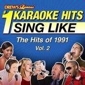 Drew's Famous #1 Karaoke Hits: Sing Like The Hits Of 1991, Vol. 2 Songs