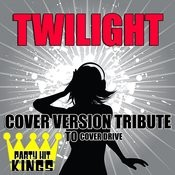 Twilight (Cover Version Tribute To Cover Drive) Songs