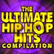 The Ultimate Hip Hop Hits Compilation Songs