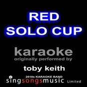 Red Solo Cup (Originally Performed By Toby Keith) [Karoake Audio Version] Songs