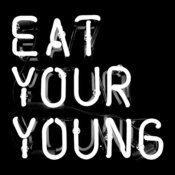 Eat Your Young Songs