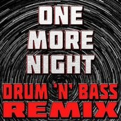 One More Night (Drum 'n' Bass Remix) Songs