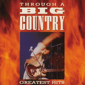 Through A Big Country (Digitally Remastered) Songs