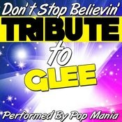 Don't Stop Believin': Tribute To Glee Songs