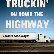 Truckin' On Down The Highway: Favorite Road Songs Songs