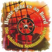 Heute Geht Es An Bord - Die Schönsten Seemannslieder Songs