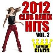 Club Remix Hits 2012, Vol. 2 Songs