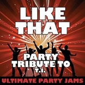 Like That (Party Tribute To T.I.) Songs