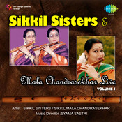 Sikkil Sisters And Mala Chandrasekhar (live) Vol 1 Songs