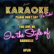 Please Don't Say You Love Me (In The Style Of Gabrielle Aplin) [Karaoke Version] - Single Songs