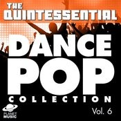 The Quintessential Dance Pop Collection, Vol. 6 Songs