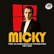 Micky. Todas Sus Producciones Con Fernando Arbex (1971-1975) [Remastered] Songs