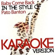 Baby Come Back (In The Style Of Pato Banton) [Karaoke Version] - Single Songs
