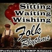 Sitting Waiting Wishing: Folk Rhythms Songs