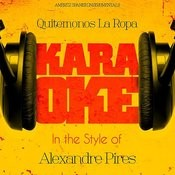 Quitemonos La Ropa (In The Style Of Alexandre Pires) [Karaoke Version] - Single Songs