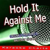Hold It Against Me (Originally Performed By Britney Spears) [Karaoke Version] Song