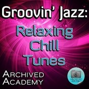 Groovin' Jazz: Relaxing Chill Tunes Songs