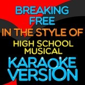 Breaking Free (In The Style Of High School Musical) [Karaoke Version] Song