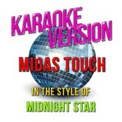 Midas Touch (In The Style Of Midnight Star) [Karaoke Version] Song