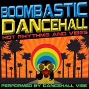 Boombastic Dancehall: Hot Rhythms And Vibes Songs