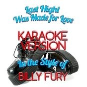 Last Night Was Made For Love (In The Style Of Billy Fury) [Karaoke Version] - Single Songs