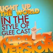 Light Up The World (In The Style Of Glee Cast) [Karaoke Version] - Single Songs