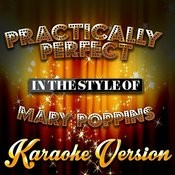 Practically Perfect (In The Style Of Mary Poppins) [Karaoke Version] - Single Songs