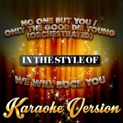 No One But You / Only The Good Die Young (Orchestrated) [In The Style Of We Will Rock You] [Karaoke Version] - Single Songs