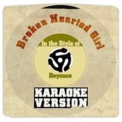 Broken Hearted Girl (In The Style Of Beyonce) [Karaoke Version] Song