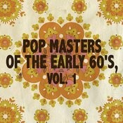 Pop Masters Of The Early 60's, Vol. 1 Songs