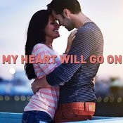 My Heart Will Go On - Romantic Piano Music For Valentines' Day Songs