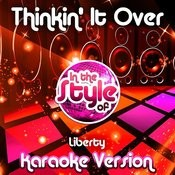 Thinkin' It Over (In The Style Of Liberty) [Karaoke Version] Song