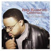 Fred Hammond Christmas... Just Remember Songs
