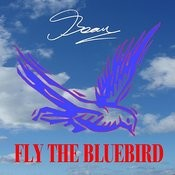 Fly The Bluebird Songs