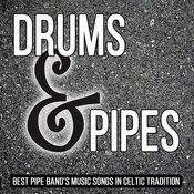Drums & Pipes: Best Pipe Band's Music Songs In Celtic Tradition Songs