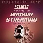 Sing In The Style Of Barbra Streisand (Karaoke Version) Songs