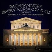 Rachmaninoff, Rimsky-Korsakov & Cui: Choruses Songs