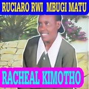 Ruciaro Rwi Mbugi Matu Songs