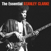 The Essential Stanley Clarke Songs
