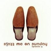 #jazz Me On Sunday Episode 5 Songs